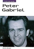 Peter Gabriel : in his own words