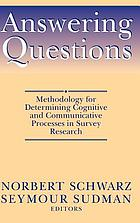 Answering questions : methodology for determining cognitive and communicative processes in survey research