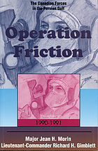 Operation Friction, 1990-1991 : the Canadian forces in the Persian Gulf
