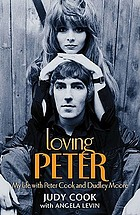 Loving Peter : my life with Peter Cook and Dudley Moore