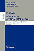 Advances in artificial intelligence : KI 2004 ; 27th Annual German Conference on AI, KI 2004, Ulm, Germany, September 20 - 24, 2004 ; proceedings