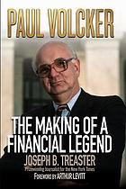 Paul Volcker : the making of a financial legend