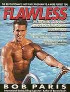 Flawless : the ten-week, total-image method for transforming your physique
