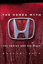 The Honda myth : the genius and his wake