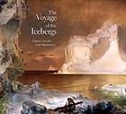 The voyage of the Icebergs : Frederic Church's Arctic masterpiece