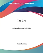 The cry : a new dramatic fable