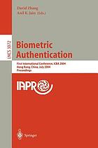 Biometric authentication : first international conference, ICBA 2004, Hong Kong, China, July 15-17, 2004 : proceedings