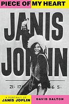 Piece of my heart : a portrait of Janis Joplin