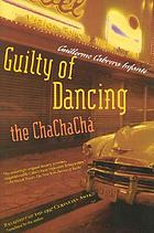 Guilty of dancing the chachacha