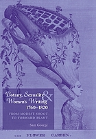 Botany, sexuality, and women's writing 1760-1830 : from modest shoot to forward plant