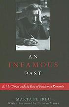 An infamous past : E.M. Cioran and the rise of fascism in Romania