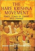 The Hare Krishna movement : forty years of chant and change