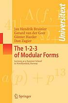 The 1-2-3 of modular forms : lectures at a summer school in Nordfjordeid, Norway