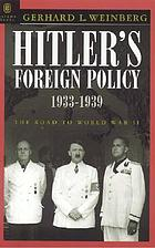 Hitler's foreign policy : the road to World War II, 1933-1939