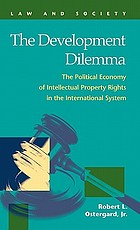 The development dilemma : the political economy of intellectual property rights in the international system