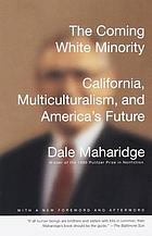 The coming white minority : California's eruptions and America's future