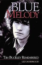 Blue melody : Tim Buckley remembered