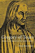 Gregory of Tours : history and society in the sixth century