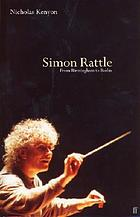 Simon Rattle : from Birmingham to Berlin