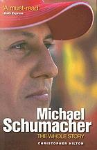 Michael Schumacher : the whole story