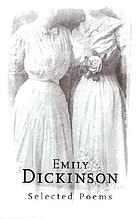 Emily Dickinson Emily Dickinson : selected poems