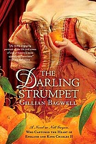 The darling strumpet : a novel of Nell Gwynn, who captured the heart of England and King Charles II