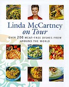 Linda McCartney on tour : over 200 meat-free dishes from around the world