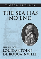 The sea has no end : the life of Louis-Antoine de Bougainville