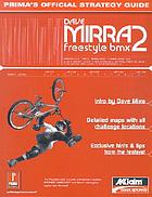 The official Dave Mirra freestyle BMX 2 strategy guide