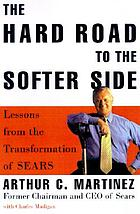 The hard road to the softer side : lessons from the transformation of Sears
