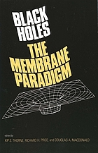 Black holes : the membrane paradigm