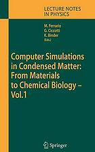 Computer simulations in condensed matter systems : from materials to chemical biology