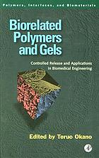 Biorelated polymers and gels : controlled release and applications in biomedical engineering