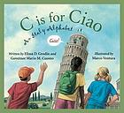 C is for ciao : an Italy alphabet