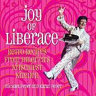 Joy of Liberace : retro recipes from America's kitschiest kitchen