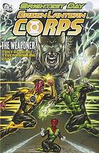 Green Lantern Corps : the weaponer