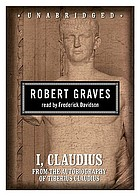 I, Claudius : from the autobiography of Tiberius Claudius