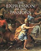 The expression of the passions : the origin and influence of Charles Le Brun's Conférence sur l'expression générale et particulière