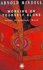 Working on yourself alone : inner dreambody work