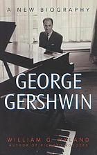 George Gershwin : a new biography