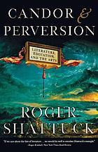 Candor and perversion : literature, education, and the arts