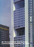 Sir Norman Foster and Partners : Commerzbank, Frankfurt am Main