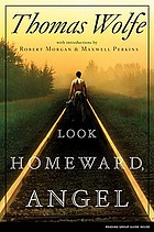 Look homeward, angel : a story of the buried life