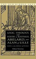 Logic, theology, and poetry in Boethius, Abelard, and Alan of Lille : words in the absence of things