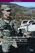 Selective security : war and the United Nations Security Council since 1945