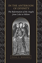 In the anteroom of divinity : the reformation of the angels from Colet to Milton