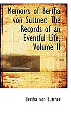 Memoirs of Bertha von Suttner : the records of an eventful life