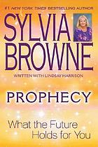 Prophecy : what the future holds for you