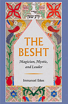 The Besht : magician, mystic, and leader