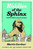 Riddles of the sphinx : and other mathematical puzzle tales